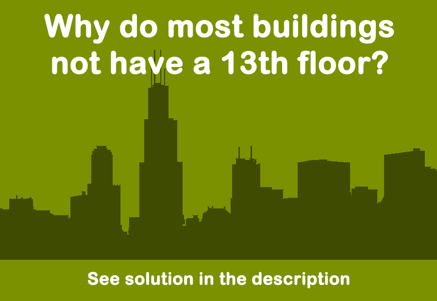 Why do most buildings not have a 13th floor for 13th floor in buildings